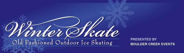 WinterSkate: Old Fashioned Outdoor Ice Skating, presented by Boulder Creek Events